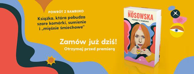 """ZAPOWIEDŻ - """"Powrót z Banbuko"""" Kasia Nosowska"""