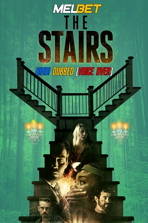 The Stairs (2021) 800MB Full Hindi Dubbed (Voice Over) Dual Audio Movie Download 720p WebRip [MelBET]
