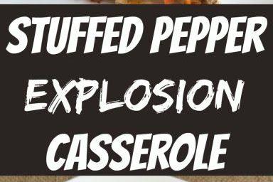 Stuffed Pepper Explosion Casserole