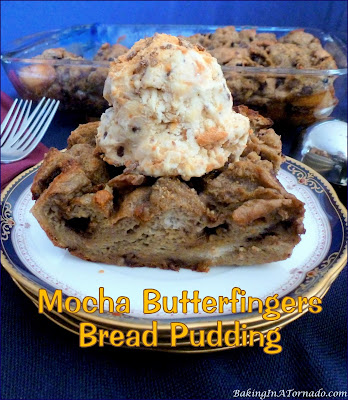 Mocha Butterfingers Bread Pudding is not overly sweet, bread chunks soak up a coffee infused custard and bake with Butterfingers chips. | Recipe developed by www.BakingInATornado.com | #recipe #dessert