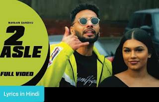 २ असले 2 Asle Lyrics in Hindi | Navaan Sandhu