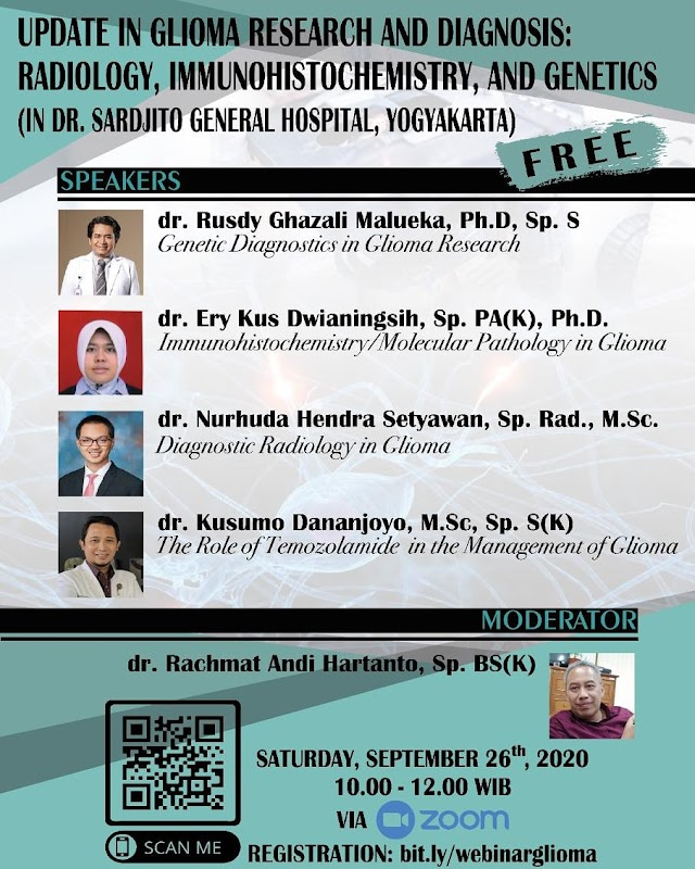 Update in Glioma Research and Diagnosis: Radiology, Immunohistochemistry, and Genetics.*  *Saturday, September 26th 2020* *10.00AM- 12.00 PM WIB (GMT +7)*