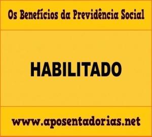 Previdência Social - O que é Benefício Habilitado.