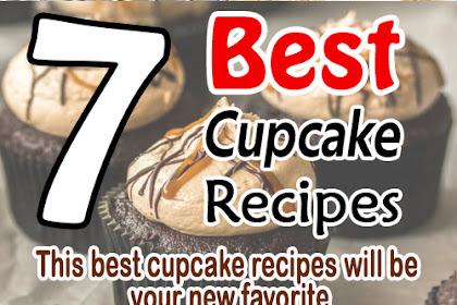 7 Best Cupcake Recipes