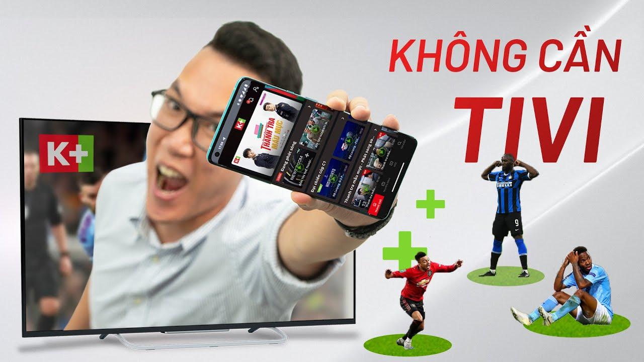 Khách hàng đăng ký gói kênh K+ và xem bằng cách cài đặt ứng dụng K+ trên điện thoại thông minh / máy tính bảng.