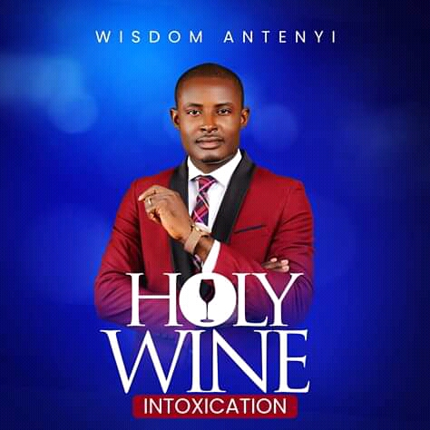 Music: Wisdom Antenyi - Holy Wine Intoxication