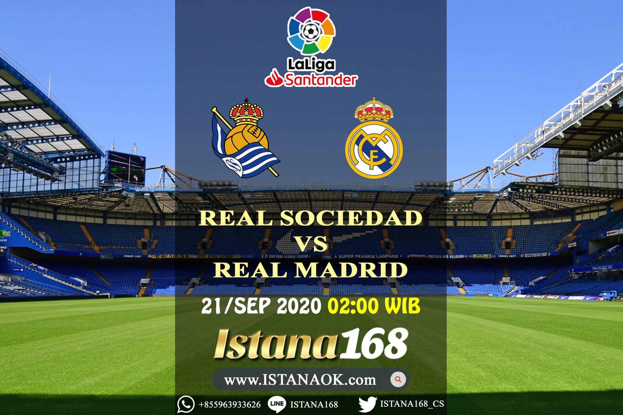 Prediksi Bola Akurat Istana168 Real Sociedad VS Real Madrid 21 September 2020