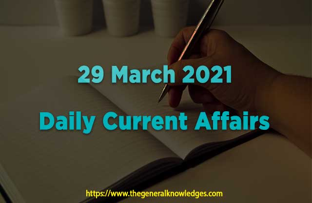 29 March 2021 Current Affairs Question and Answers in Hindi