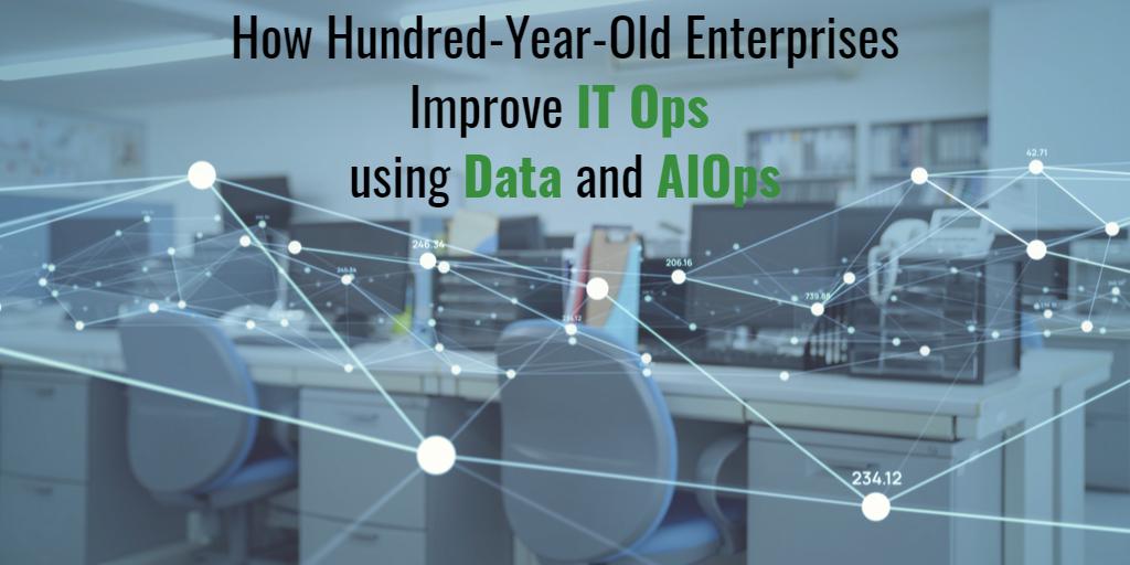 Enterprises - IT Ops - Data - AIOps - Isaac Sacolick