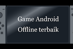 3 Game Android Offline terbaik