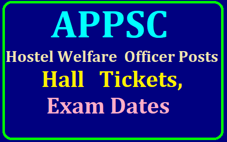 APPSC Hostel Welfare Officer Posts Hall Tickets, Exam Dates 2019 /2019/07/appsc-hostel-welfare-officer-posts-hall-tickets-exam-dates-2019-visit-official-website-psc.ap.gov.in.html