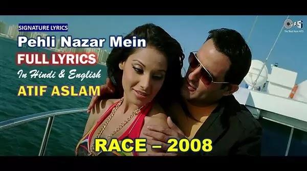 Pehli Nazar Mein Lyrics in Hindi - ATIF ASLAM - RACE