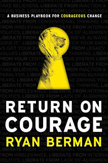 Return on Courage: A Business Playbook for Courageous Change book promotion sites Ryan Berman