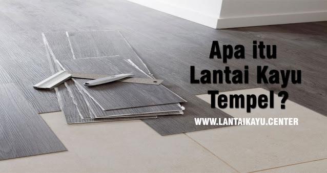 apa itu lantai kayu tempel?