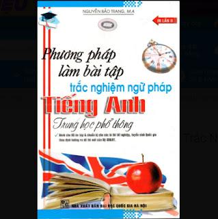Phương Pháp Làm Bài Tập Trắc Nghiệm Ngữ Pháp Tiếng Anh Trung Học Phổ Thông ebook PDF-EPUB-AWZ3-PRC-MOBI
