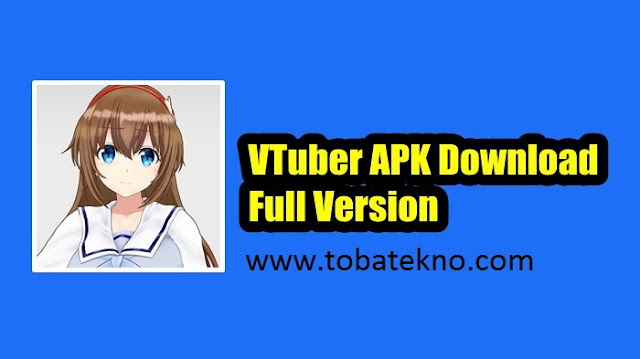 VTuber Apk For Android Terbaru 2020