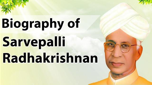 Dr. Sarvepalli Radhakrishnan Biography teachers day 2019
