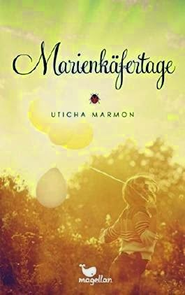 http://lielan-reads.blogspot.de/2015/04/uticha-marmon-marienkafertage.html