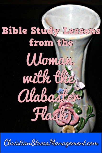 Bible Study Lessons from the Woman with the Alabaster Flask