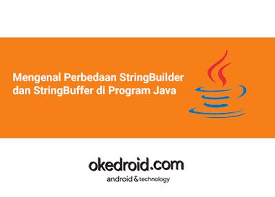 Belajar Mengenal Contoh Perbedaan Perbandingan Fungsi Class StringBuilder dan StringBuffer di Program Java