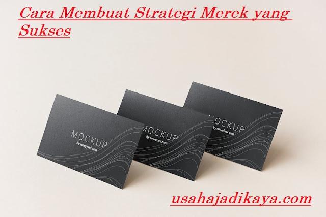 Cara Membuat Strategi Merek yang Sukses