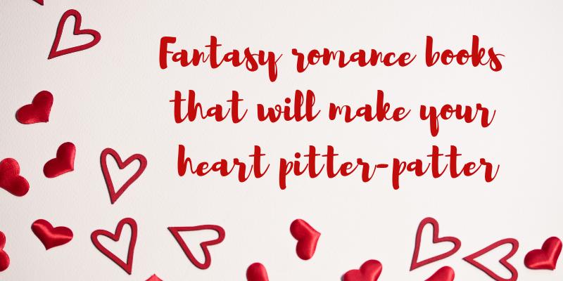 Du Livre: Fantasy romance books that'll make your heart