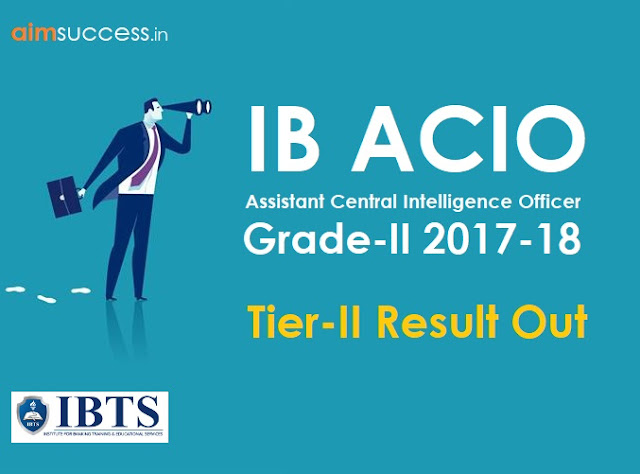 IB ACIO Result 2017 for Tier-II Out Check Here Now