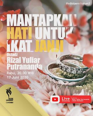 Kajian Pernikahan: Mantapkan hati untuk ikat janji  bersama Ustadz Rizal Yuliar Putrananda