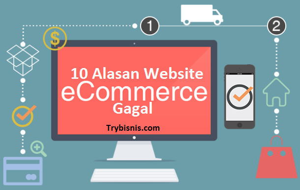 10 Alasan Website Ecommerce Gagal
