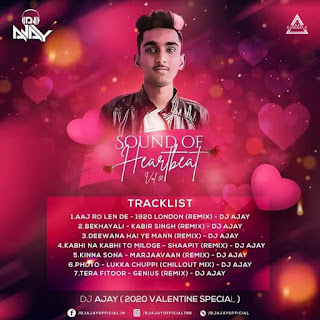 SOUND OF HEARTBEAT VOL. 1 - DJ AJAY ( 2020 VELENTINE SPECIAL ALBUM )