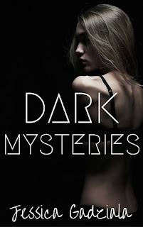 Dark Mysteries by Jessica Gadziala
