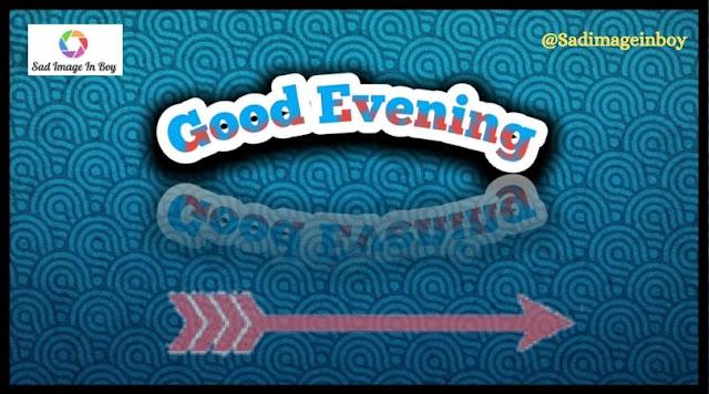 Good Evening Images | good evening time, gud evening, gud evening images, lovely pic, good evening in hindi