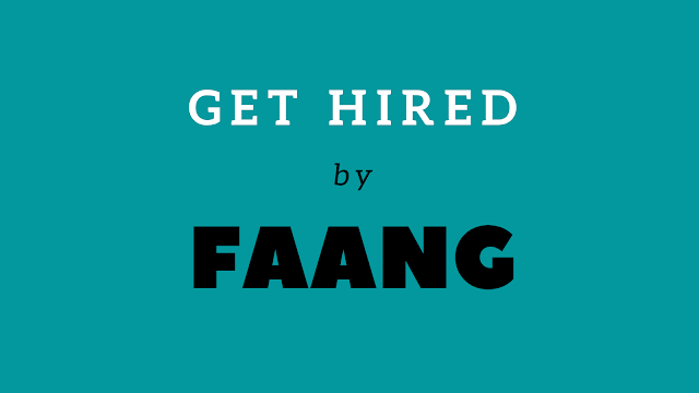 How to Get hired by FAANG employers