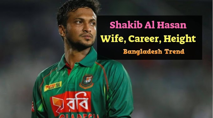 Shakib Al Hasan Biography, Wife, Birthday, Career, Height, and Weight