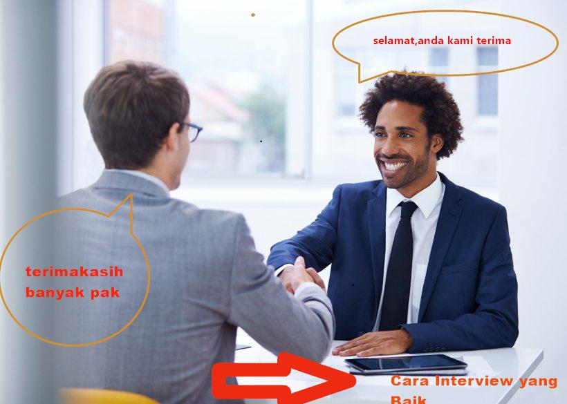 5 Cara Interview yang Baik agar Diterima Kerja di PT/Perusahaan