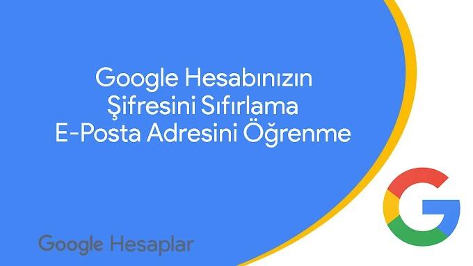 Google Hesabının Şifresini Sıfırlama & E-Posta Adresini Öğrenme