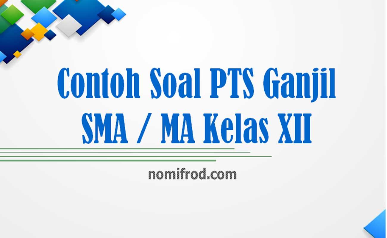 Download Soal PTS / UTS Semester Ganjil SMA MA Kelas 12