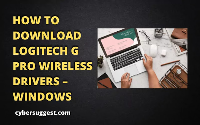 HOW TO DOWNLOAD LOGITECH G PRO WIRELESS DRIVERS – WINDOWS