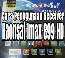 Cara Penggunaan Receiver Kaonsat Imax 899 HD