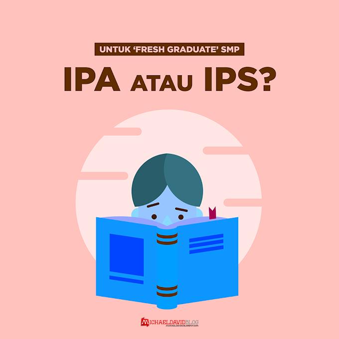 Untuk 'Fresh Graduate' SMP: IPA atau IPS?