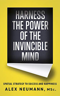 Harness the Power of the Invincible Mind: Spatial Strategy to Success and Happiness book promotion by Alex Neumann