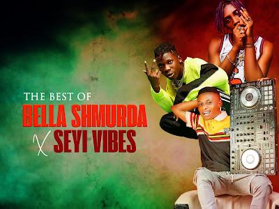 [MIXTAPE] Dj Jamzy - Best Of Bella Shmurda & Seyi Vibez Mixtape