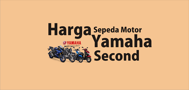 Daftar Pasaran Harga Motor Yamaha Bekas