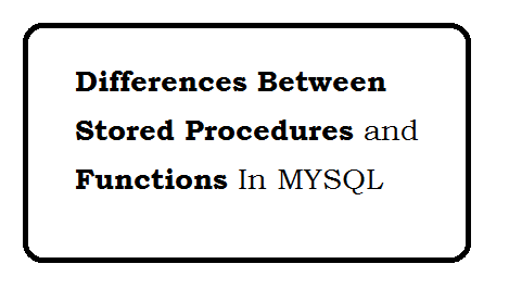 Differences between Stored Procedures and Functions in MYSQL