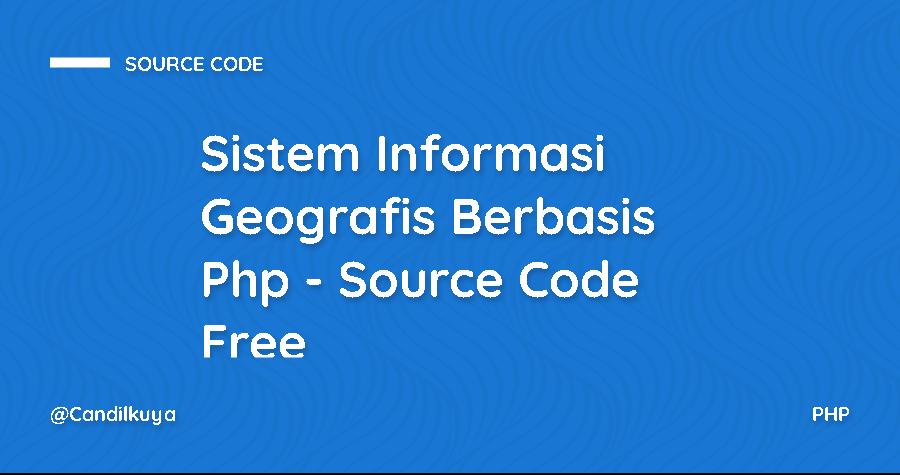 Sistem Informasi Geografis Berbasis Php - Source Code Free