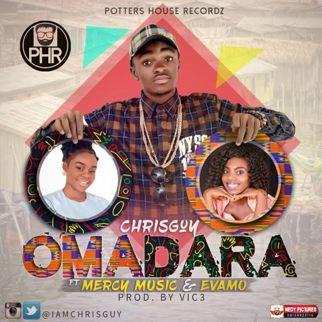 MUSIC: CHRISGUY (@iamchrisguy) ft EVAMO & MERCY MUSIC - OMADARA (PROD BY VIK3)