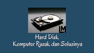 Hard Disk  Komputer bermasalah dan Solusinya