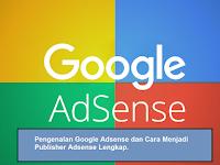 Apa Itu Adsense ? Berikut Penjelasan Lengkap Dengan Cara Daftarnya