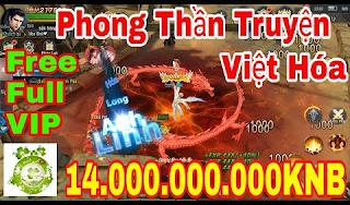 Tải Game Phong Thần Truyện Trung Quốc Việt Hóa Full VIP tặng 5.000.000 KNB cùng vô số quà