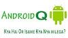 Android 10 (Q) क्या है और इसमें क्या नया मिलेगा? Android Q in Hindi